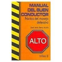 Manual Del Buen Conductor/ Good Driver Manual: Practica Del Manejo Defensivo / Practice of Defensive Driving