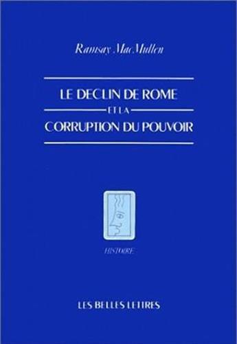 Le déclin de Rome et la corruption du pouvoir