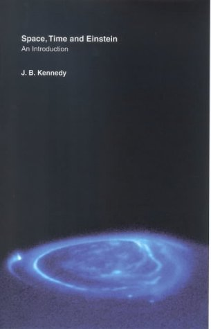 Space, Time and Einstein: An Introduction by J. B. Kennedy (2003-01-31)