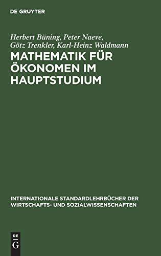 Mathematik für Ökonomen im Hauptstudium (Internationale Standardlehrbücher der Wirtschafts- und Sozialwissenschaften)