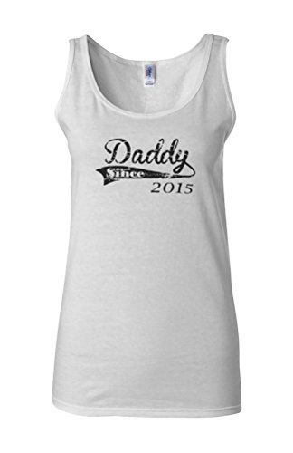 Daddy Since 2015 Dad Father`s Day New Born Novelty White Femme Women Tricot de Corps Tank Top Vest **Blanc