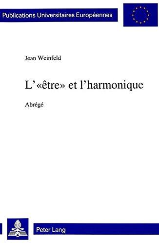 L'-Etre- Et L'Harmonique: Abrege par Jean Weinfeld