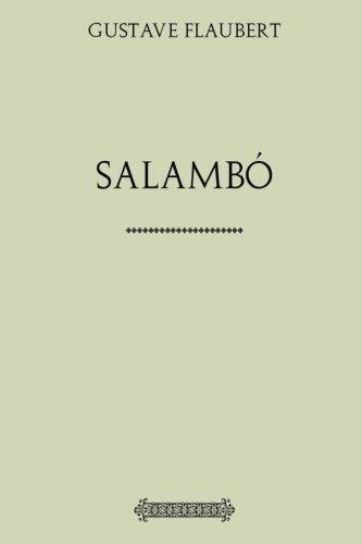 Colección Flaubert: Salambó por Gustave Flaubert