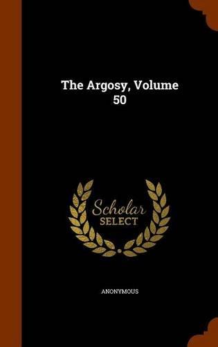 The Argosy, Volume 50
