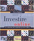 eBook Gratis da Scaricare Investire online L evoluzione del risparmio gestito in Rete (PDF,EPUB,MOBI) Online Italiano