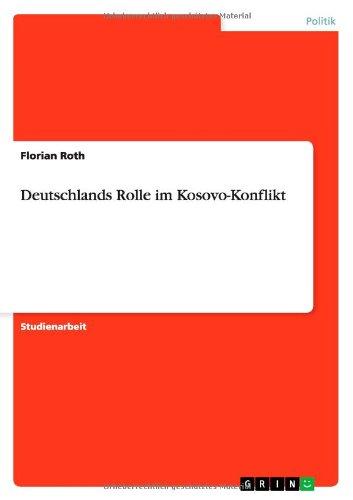 Deutschlands Rolle im Kosovo-Konflikt