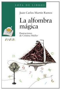 La alfombra mágica (Literatura Infantil (6-11 Años) - Sopa De Libros