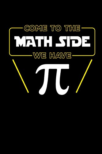 Come To The Math Side We Have Pi: This is a blank, lined journal that makes a perfect Pie Day gift for men or women. It's 6x9 with 120 pages, a convenient size to write things in.