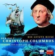 Die letzte Reise: Der Fall Christoph Columbus. Lesung