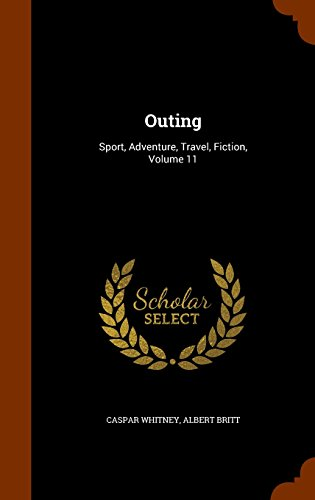 Outing: Sport, Adventure, Travel, Fiction, Volume 11