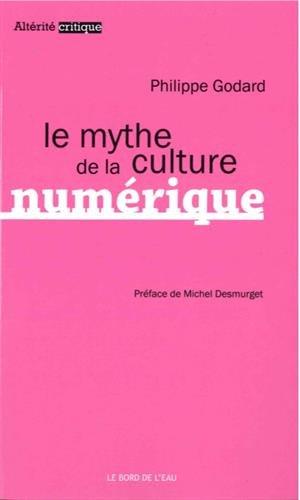 Le mythe de la culture numrique