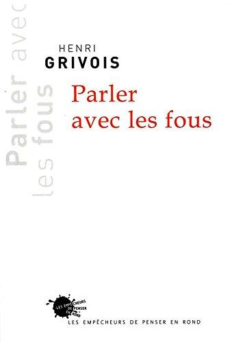 Parler avec les Fous par Henri Grivois