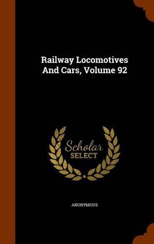 Railway Locomotives And Cars, Volume 92