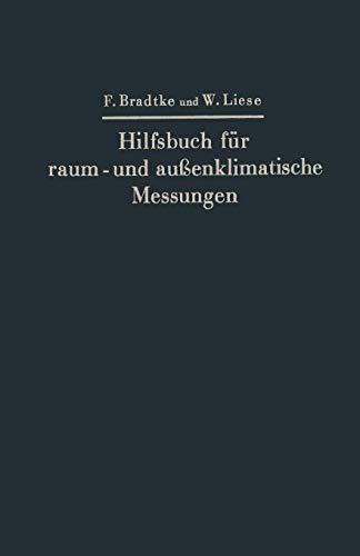 Hilfsbuch für raum- und Außenklimatische Messungen: Mit besonderer Berücksichtigung des Katathermometers