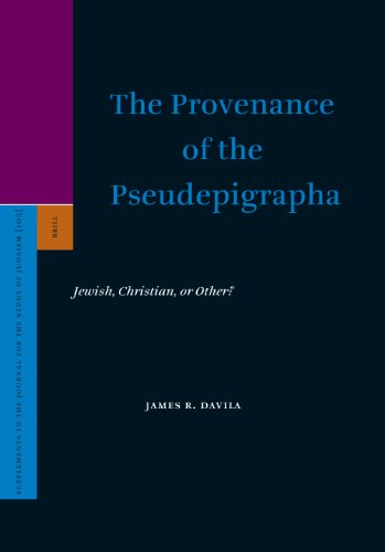 The Provenance of the Pseudepigrapha: Jewish, Christian, or Other? (Supplements to the Journal for the Study of Judaism)