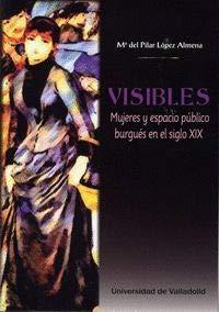 Visibles. Mujeres y espacio público burgués en el siglo XIX