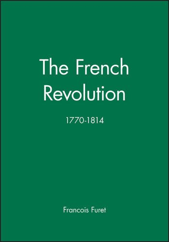 French Revolution: 1770-1814 (History of France)