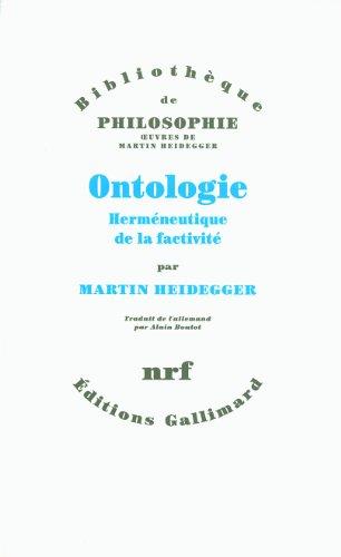 Ontologie: Herméneutique de la factivité par Martin Heidegger