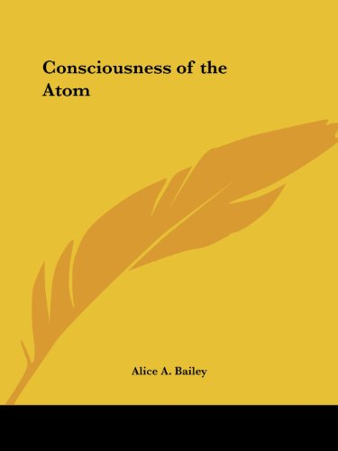 The Consciousness of the Atom (1922): In Seven Lectures