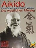 Aikido - Die westlichen Meister