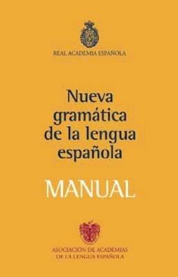 Nueva Gramatica de la Lengua Espanola Manual[SPA-NUEVA GRAMATICA DE LA LENG][Spanish Edition][Paperback]