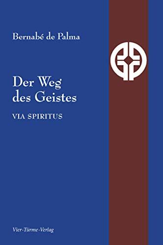 Der Weg des Geistes. Via spiritus (Quellen der Spiritualität)