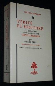 Vérité et histoire : La théologie dans la modernité, Ernst Käsemann (Théologie historique) par Pierre Gisel