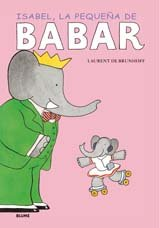 Babar. Isabel, la peque¿a de Babar por Laurent Brunhoff