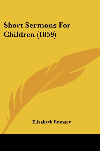 Short Sermons For Children (1859)