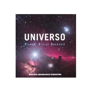 L'universo. Pianeti stelle galassie