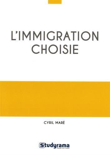 L'immigration choisie
