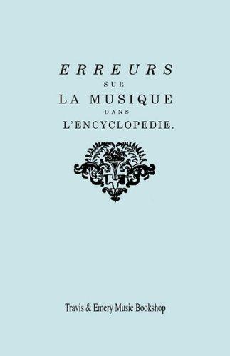 Erreurs sur la musique dans l'Encyclopédie [de J.J. Rousseau]: Suite des Erreurs sur la Musique dans l'Encyclopédie : Réponse de M. Rameau à MM. les ... [Facsimile 1775-1776] [l'Encyclopedie].
