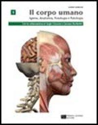 Corpo umano. Igiene, anatomia, fisiologia, patologia. Per le Scuole superiori. Con espansione online: 1