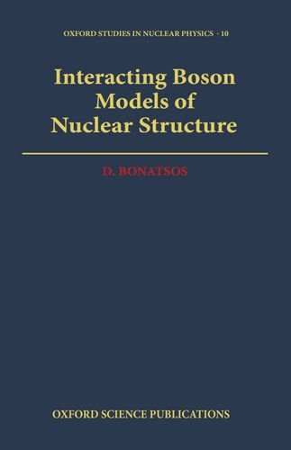 Interacting Boson Models of Nuclear Structure (Oxford Studies in Nuclear Physics)
