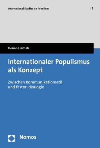 Internationaler Populismus als Konzept: Zwischen Kommunikationsstil und fester Ideologie