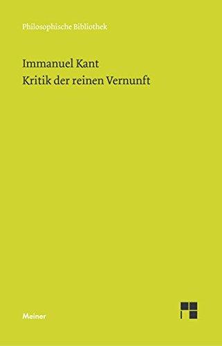 Philosophische Bibliothek, Bd.505, Kritik der reinen Vernunft. Nach der 1. und 2. Originalausgabe, mit einer Bibliographie.
