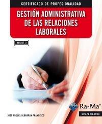 Gestion administrativa de las relaciones laborales (mf0237_3)
