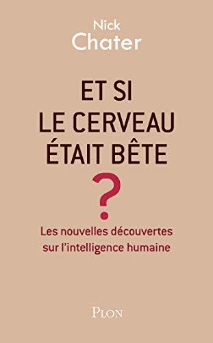 Et si le cerveau était bête?