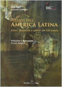 Atlante dell'America Latina. Attori, dinamiche e scenari del XXI secolo. Ediz. illustrata