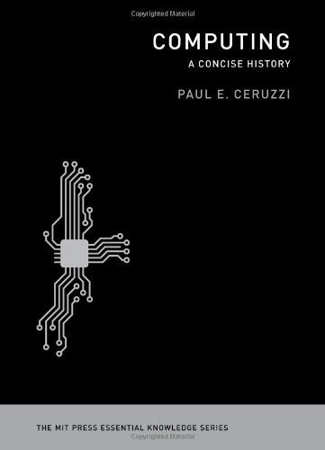 Computing: A Concise History (MIT Press Essential Knowledge) by Ceruzzi, Pe (2012) Paperback