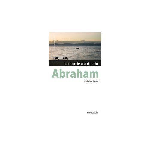Abraham. La sortie du destin
