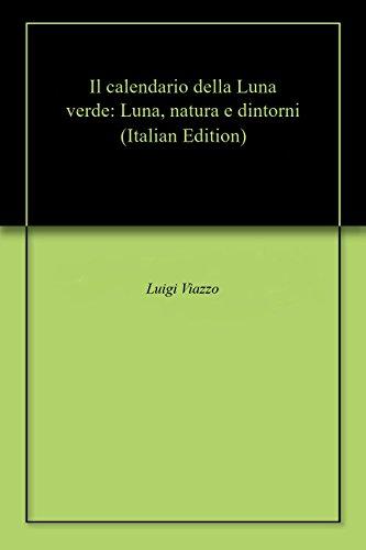 Il Calendario Della Luna.Il Calendario Della Luna Verde Luna Natura E Dintorni