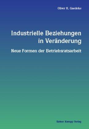 Industrielle Beziehungen in Veränderung
