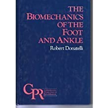 The Biomechanics of the Foot and Ankle (Contemporary Perspectives in Rehabilitation)