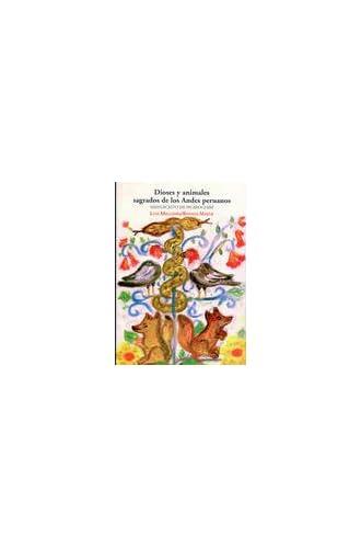 Dioses Y Animales Sagrados De Los Andes Peruanos: Manuscrito De Huarochirí