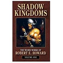 Weird Works Of Robert E Howard - Book 1: Shadow Kingdoms, Book 2: People of the Dark, Book 3: Beyond The Black River, Book 4: Hours Of The Dragon, Book 5: Black Hounds Of Death