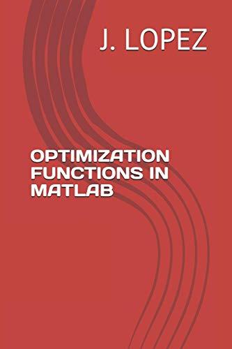 OPTIMIZATION FUNCTIONS IN MATLAB (Integer Programming)