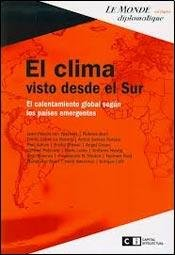 El clima visto desde el Sur / The Climate Seen from the South: El calentamiento global segun los paises emergentes / Global Warming According to ... (Le Monde Diplomatique / Diplomatic World) por Jean-Pascal Van Ypersele