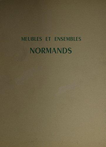 Meubles Et Ensembles Normands par Leon Leclerc
