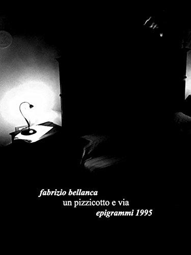 Un Pizzicotto E Via (epigrammi 1995) por Fabrizio Bellanca epub